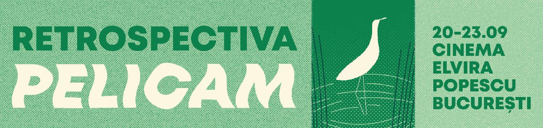 Retrospectiva Pelicam 2018, în septembrie, la Bucureşti